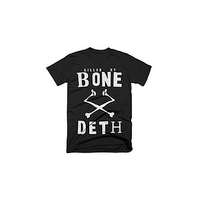 Bone Deth KILLED BY BONE DETH T-Shirt